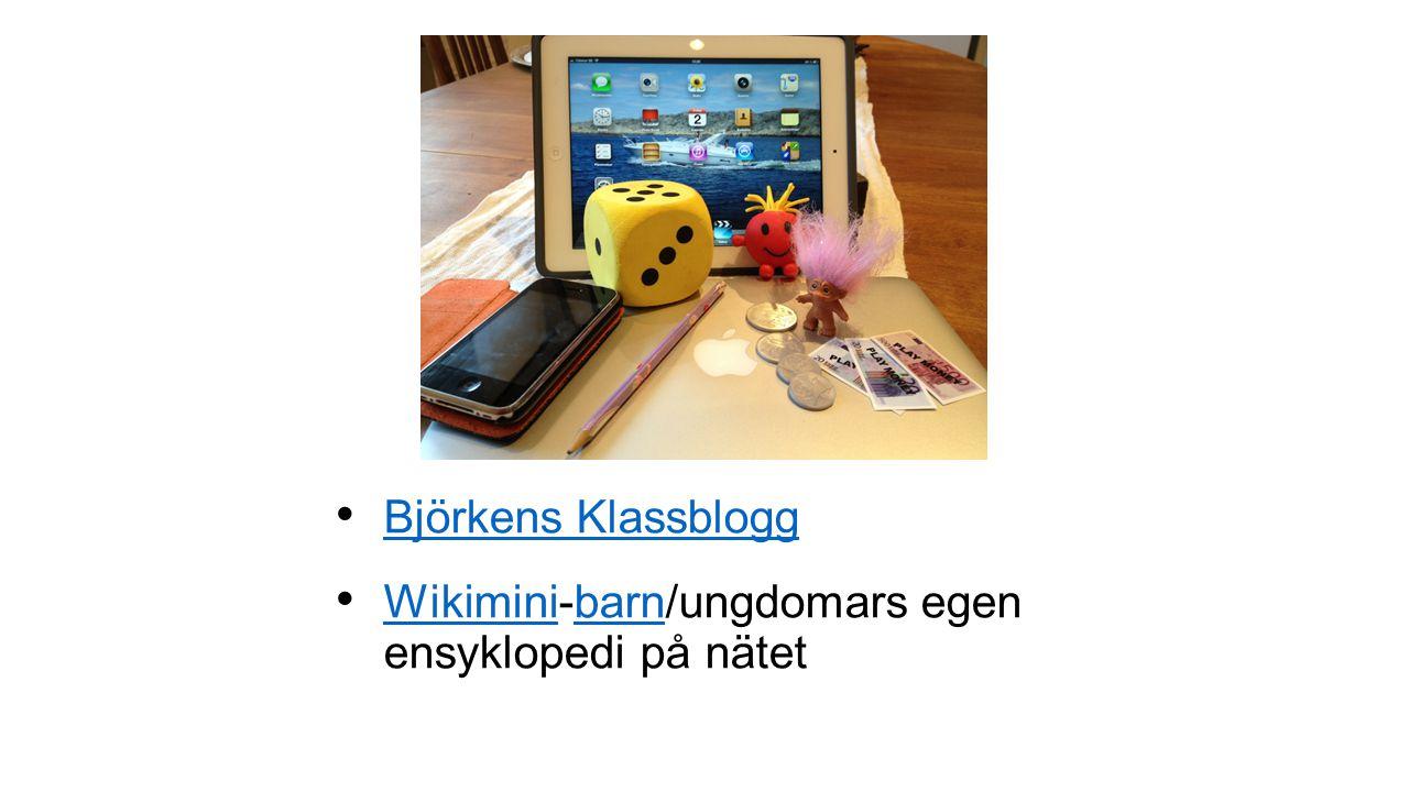 • Björkens Klassblogg Björkens Klassblogg • Wikimini-barn/ungdomars egen ensyklopedi på nätet Wikiminibarn