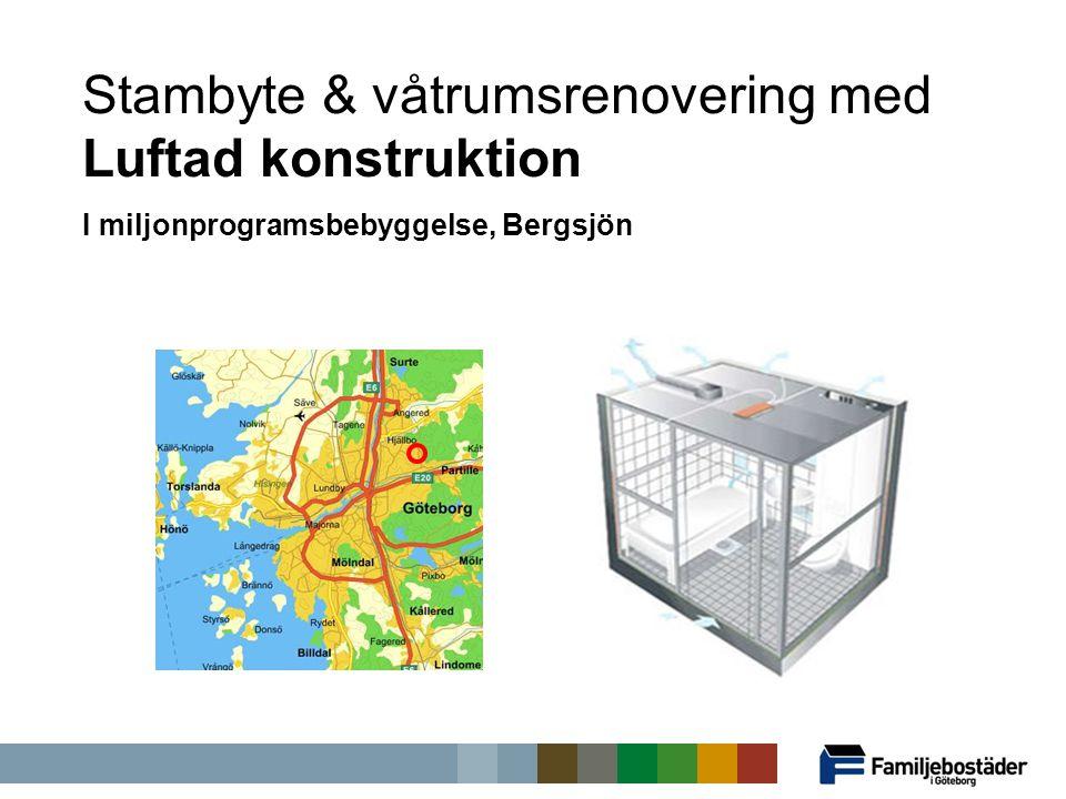 Stambyte & våtrumsrenovering med Luftad konstruktion I miljonprogramsbebyggelse, Bergsjön