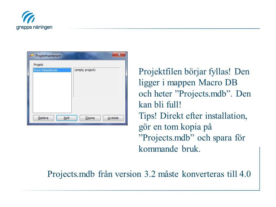 Projektfilen börjar fyllas. Den ligger i mappen Macro DB och heter Projects.mdb .