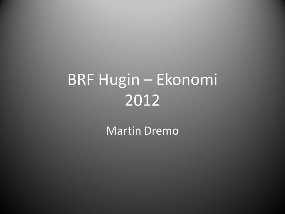 BRF Hugin – Ekonomi 2012 Martin Dremo