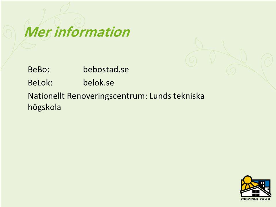 Mer information BeBo: bebostad.se BeLok: belok.se Nationellt Renoveringscentrum: Lunds tekniska högskola