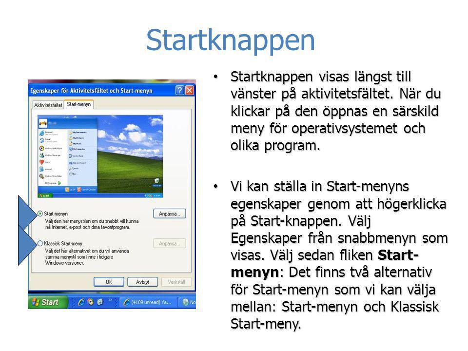 Startknappen • Startknappen visas längst till vänster på aktivitetsfältet. När du klickar på den öppnas en särskild meny för operativsystemet och olik