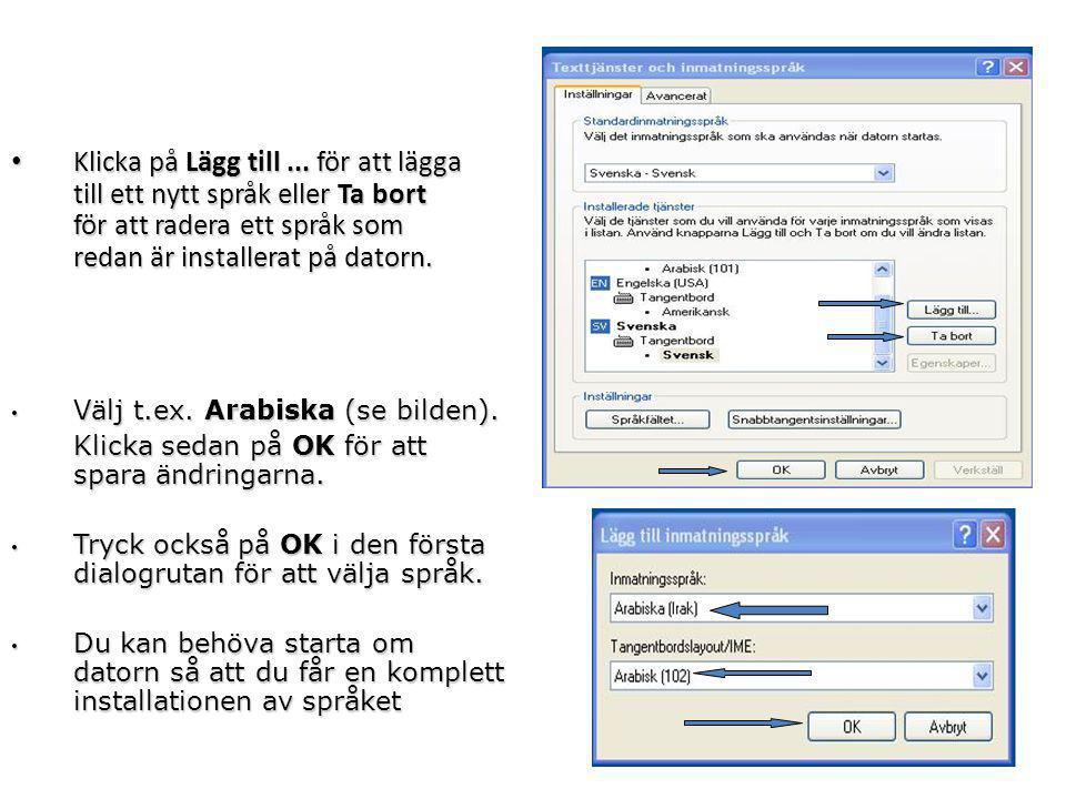 • Klicka på Lägg till... för att lägga till ett nytt språk eller Ta bort för att radera ett språk som redan är installerat på datorn. • Välj t.ex. Ara