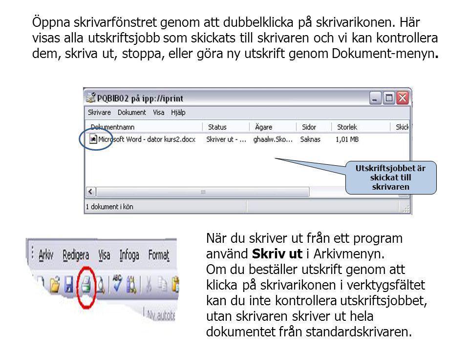 Öppna skrivarfönstret genom att dubbelklicka på skrivarikonen. Här visas alla utskriftsjobb som skickats till skrivaren och vi kan kontrollera dem, sk