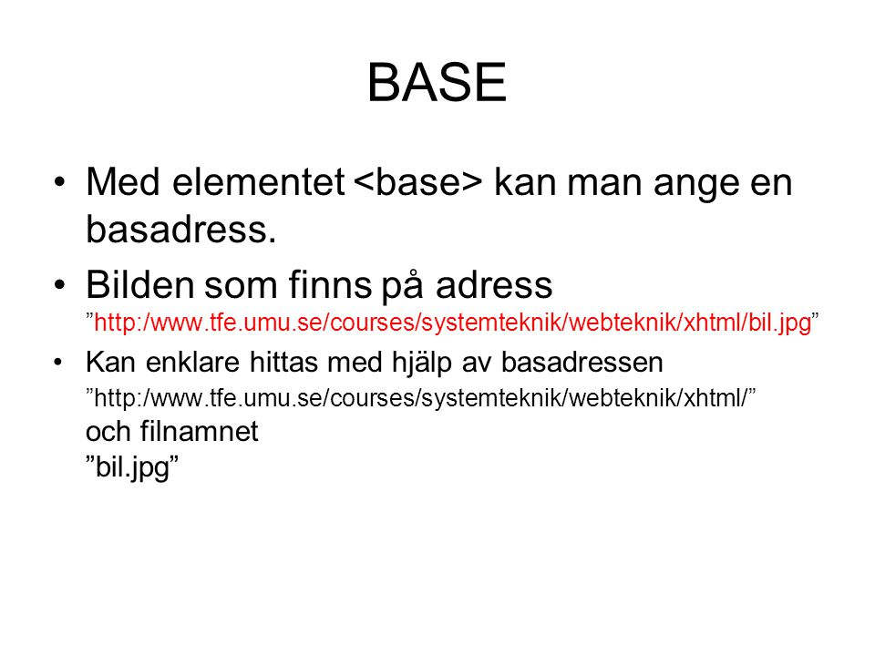 BASE •Med elementet kan man ange en basadress.