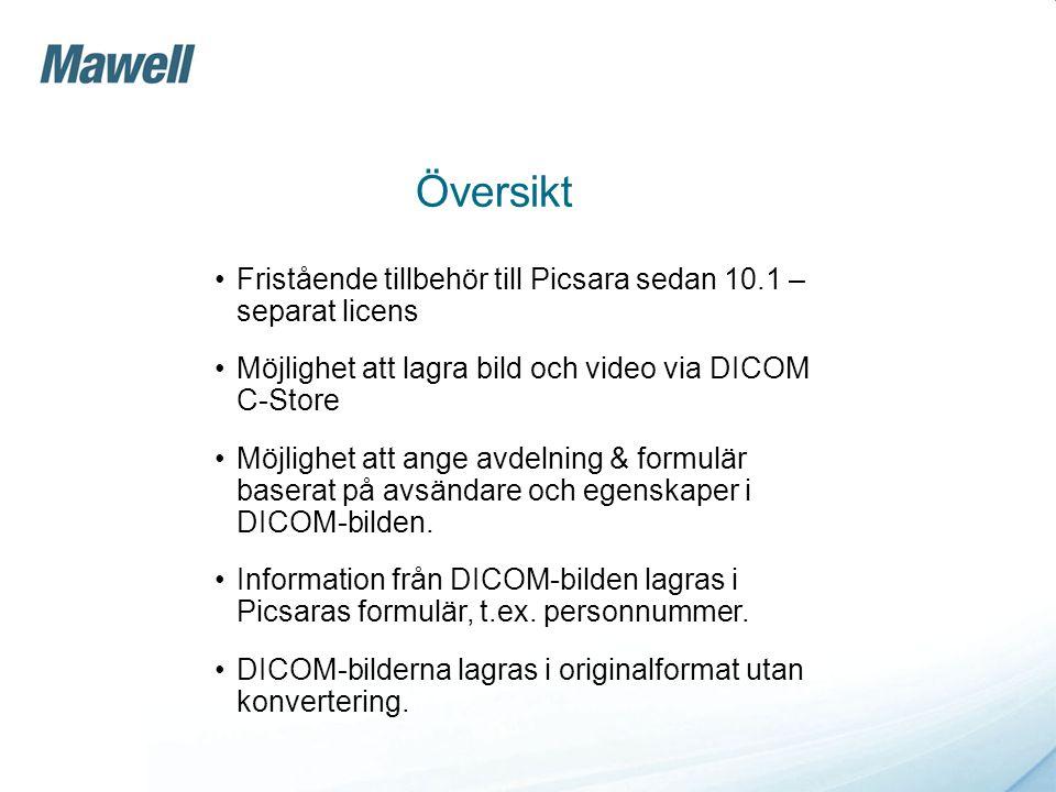 Översikt •Fristående tillbehör till Picsara sedan 10.1 – separat licens •Möjlighet att lagra bild och video via DICOM C-Store •Möjlighet att ange avde