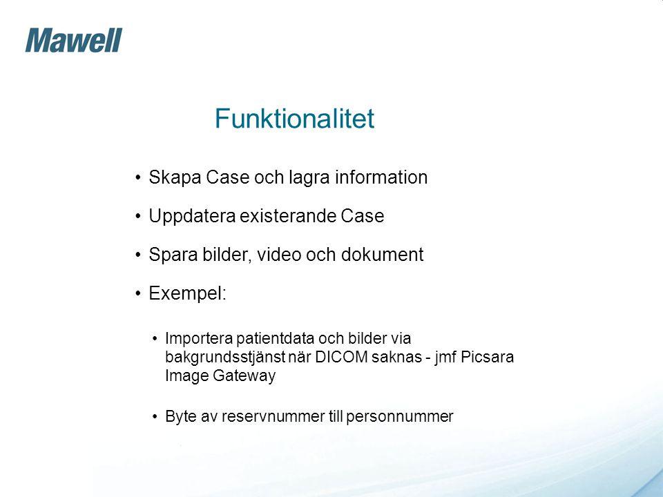 Funktionalitet •Skapa Case och lagra information •Uppdatera existerande Case •Spara bilder, video och dokument •Exempel: •Importera patientdata och bi
