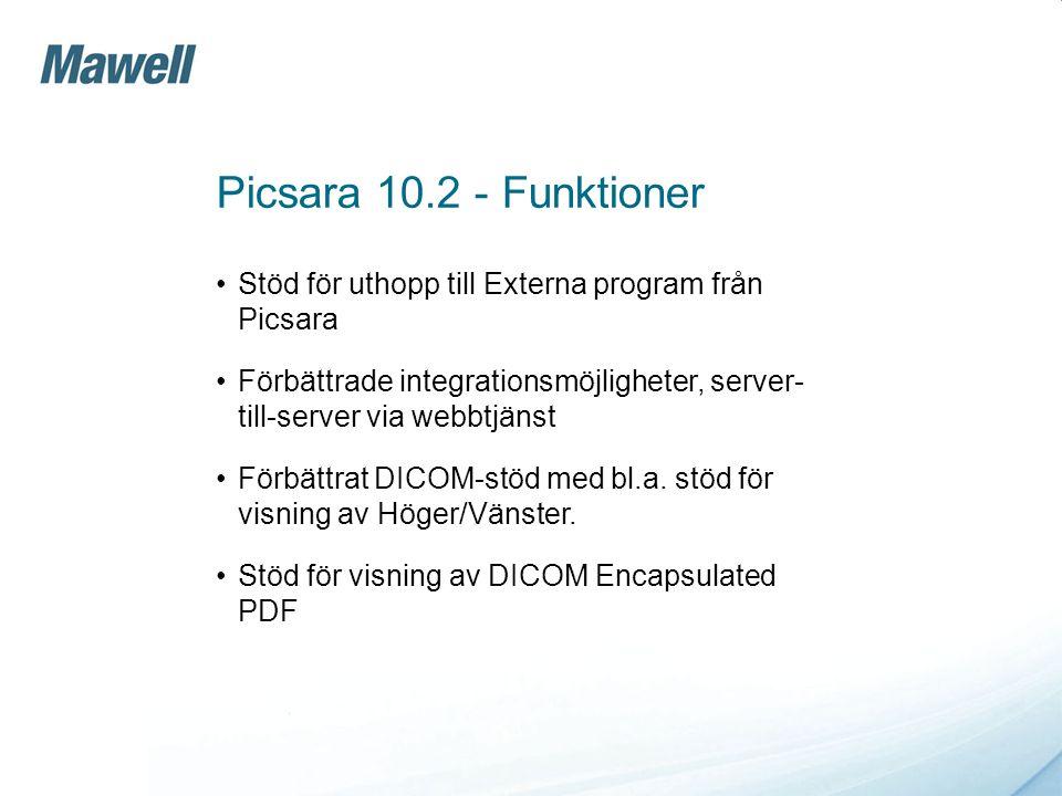 Picsara 10.2 - Funktioner •Stöd för uthopp till Externa program från Picsara •Förbättrade integrationsmöjligheter, server- till-server via webbtjänst