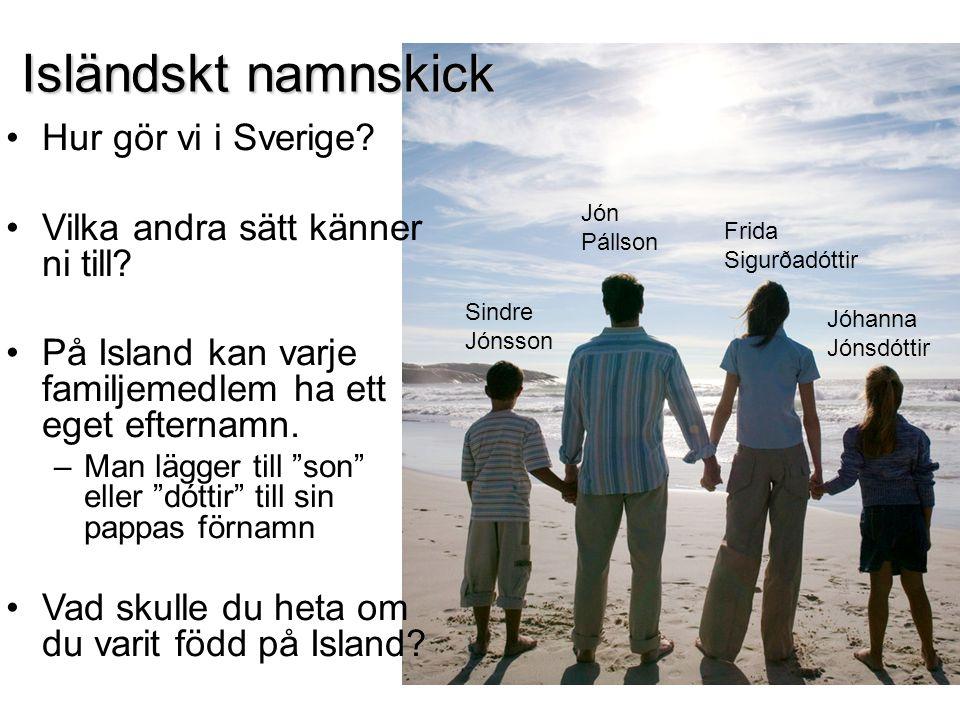 Norska •Lättare än danska.