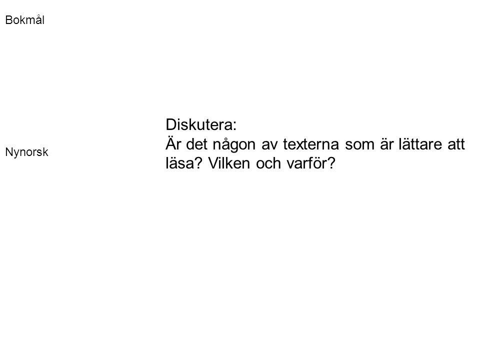 Likt och olikt •Engelska lånord precis som vi •Svenska lånord, ofta slang –Ex: kjendis och kompis •Ä/ä = Æ/æ •Ö/ö = Ø/ø