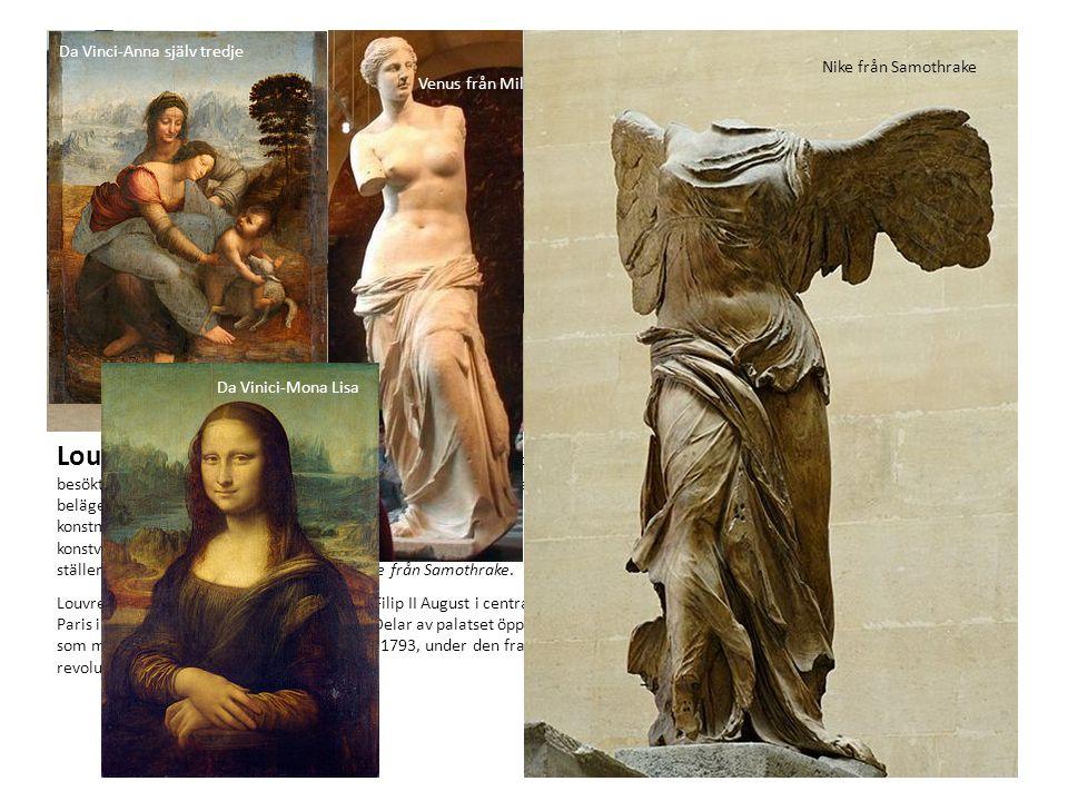 Louvren är det största nationalmuseet i Frankrike, det mest besökta museet i världen och ett historiskt monument. Louvren är beläget i Paris 1:a arron