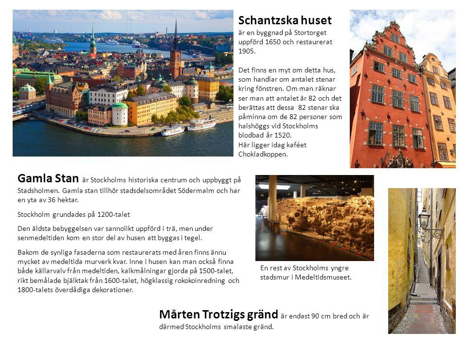 Gamla Stan är Stockholms historiska centrum och uppbyggt på Stadsholmen. Gamla stan tillhör stadsdelsområdet Södermalm och har en yta av 36 hektar. St