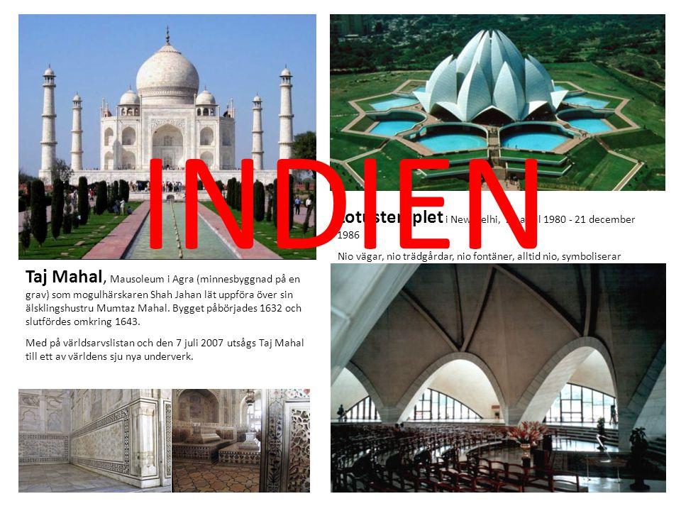 Taj Mahal, Mausoleum i Agra (minnesbyggnad på en grav) som mogulhärskaren Shah Jahan lät uppföra över sin älsklingshustru Mumtaz Mahal. Bygget påbörja