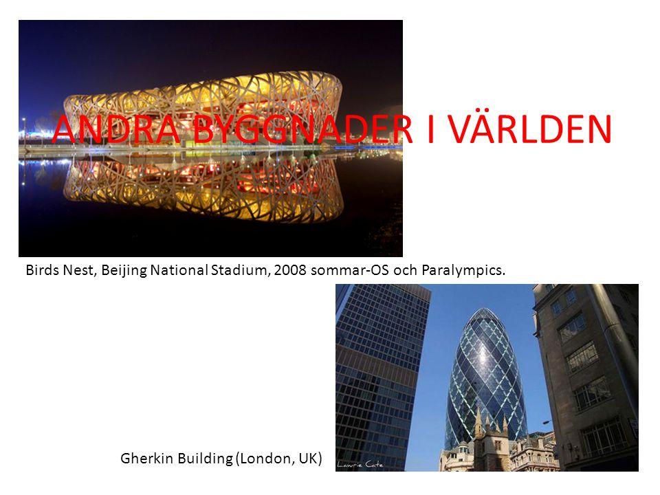 Birds Nest, Beijing National Stadium, 2008 sommar-OS och Paralympics. Gherkin Building (London, UK) ANDRA BYGGNADER I VÄRLDEN