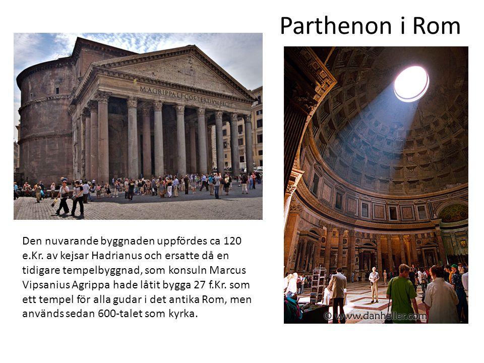 Den nuvarande byggnaden uppfördes ca 120 e.Kr. av kejsar Hadrianus och ersatte då en tidigare tempelbyggnad, som konsuln Marcus Vipsanius Agrippa hade
