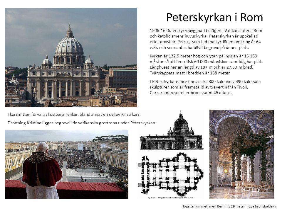 Peterskyrkan i Rom 1506-1626, en kyrkobyggnad belägen i Vatikanstaten i Rom och katolicismens huvudkyrka. Peterskyrkan är uppkallad efter aposteln Pet