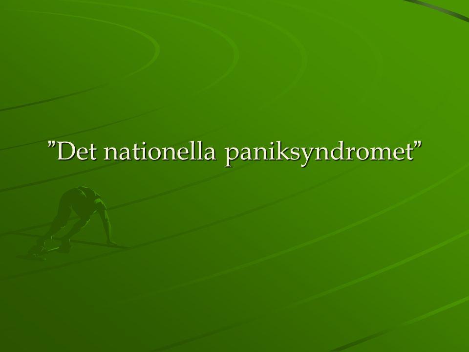 """Det nationella paniksyndromet"""