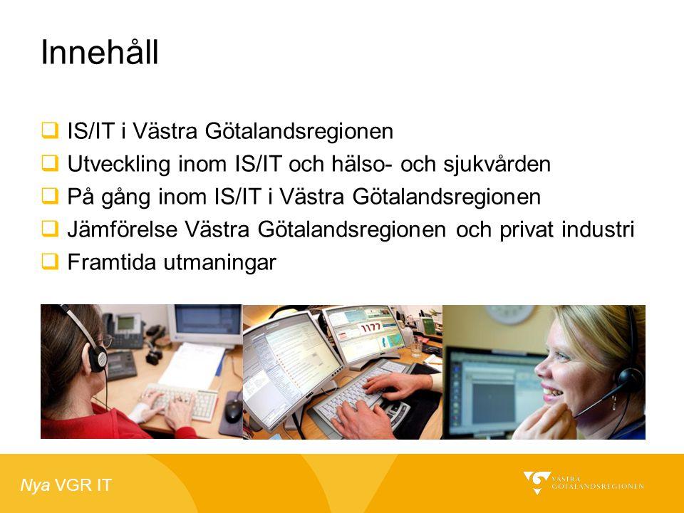 Nya VGR IT Innehåll  IS/IT i Västra Götalandsregionen  Utveckling inom IS/IT och hälso- och sjukvården  På gång inom IS/IT i Västra Götalandsregion