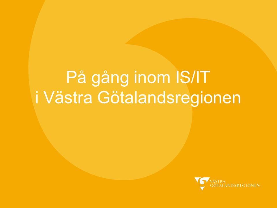 På gång inom IS/IT i Västra Götalandsregionen