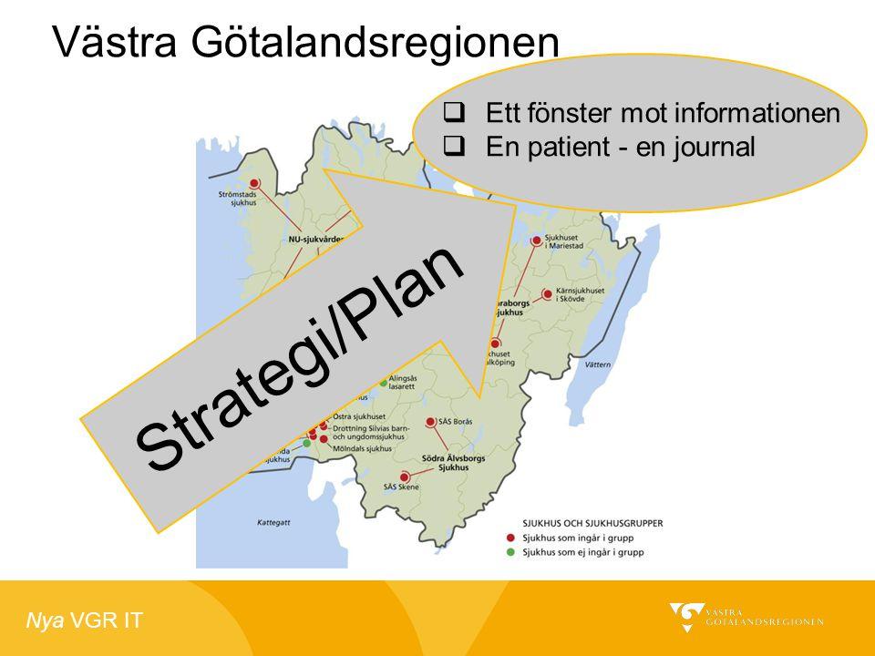 Nya VGR IT Västra Götalandsregionen  Ett fönster mot informationen  En patient - en journal Strategi/Plan