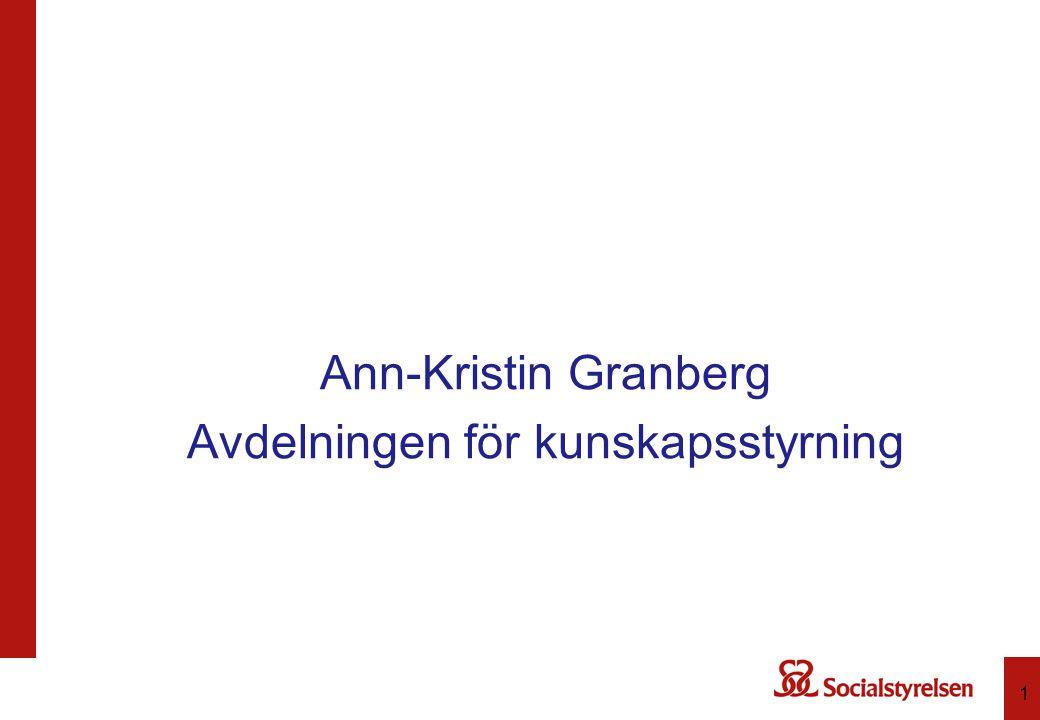 Ann-Kristin Granberg Avdelningen för kunskapsstyrning 1