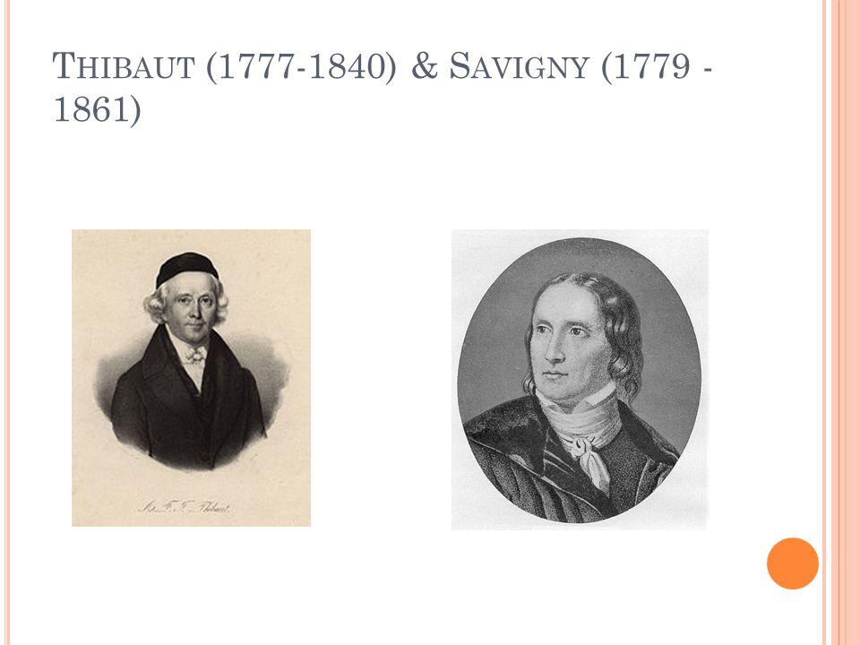 T HIBAUT (1777-1840) & S AVIGNY (1779 - 1861)