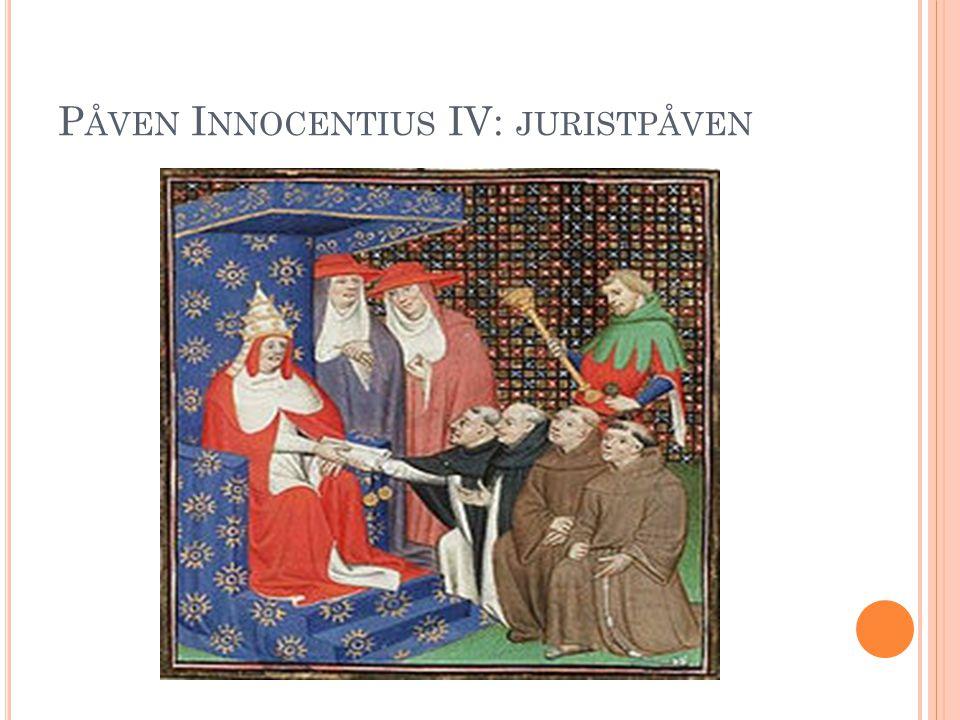 P ÅVEN I NNOCENTIUS IV: JURISTPÅVEN