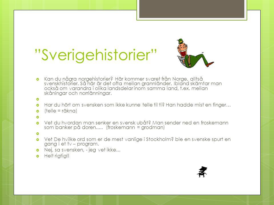 Besvärliga ord  En del ord är ganska lika på norska och svenska men kan ändå ha olika betydelser.  NorskaSvenska  bystad  kinobio  vindufönster 