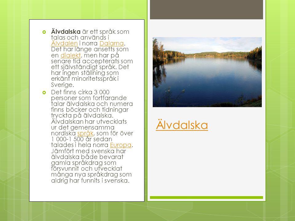 Dialekter  Det finns inte bara olika språk i Sverige utan det finns massor av olika dialekter också. Kan ni nämna några? (t.ex. göteborska, norrländs