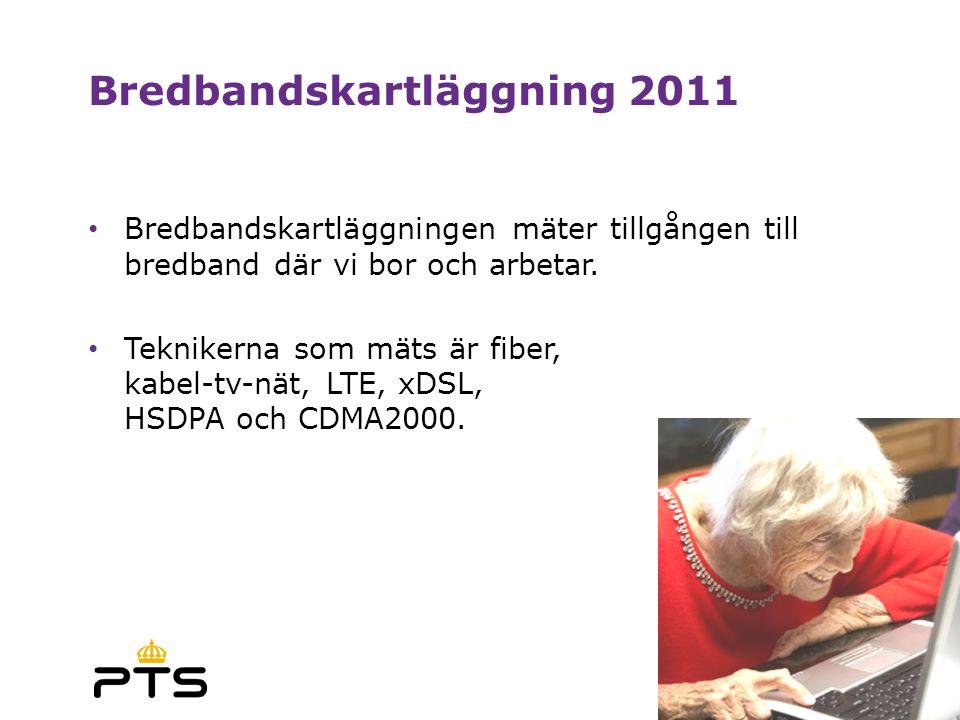 Bredbandskartläggning 2011 • Bredbandskartläggningen mäter tillgången till bredband där vi bor och arbetar.