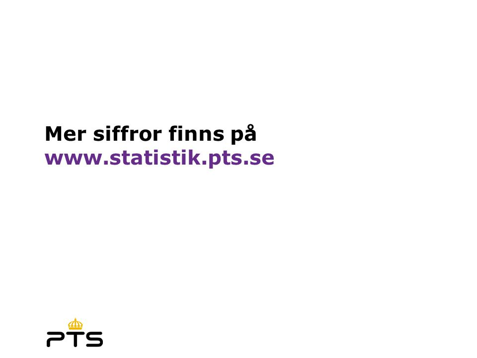 Mer siffror finns på www.statistik.pts.se