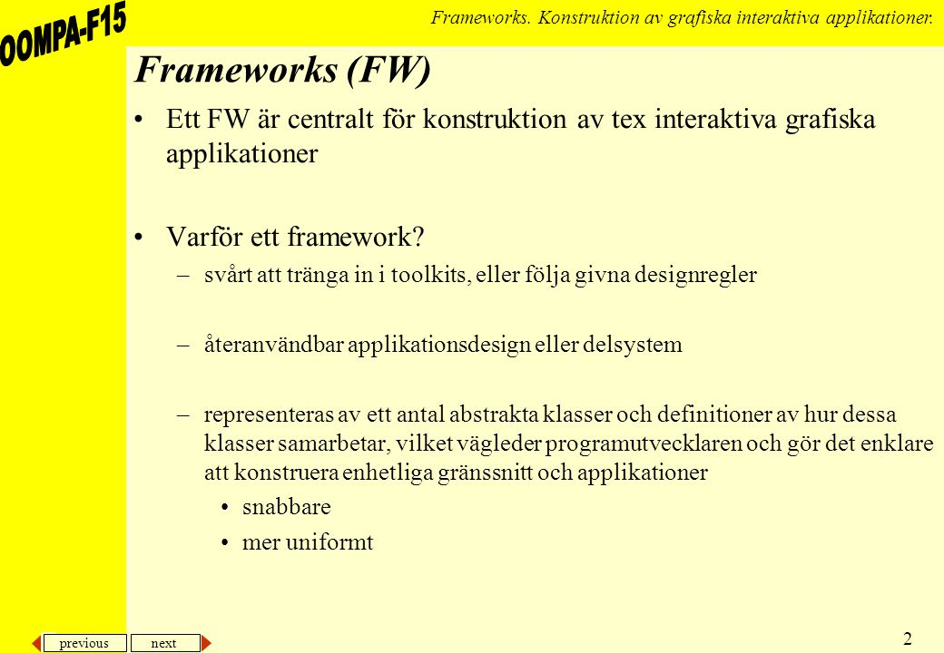 previous next 23 Frameworks.Konstruktion av grafiska interaktiva applikationer.