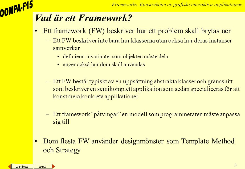 previous next 4 Frameworks.Konstruktion av grafiska interaktiva applikationer.