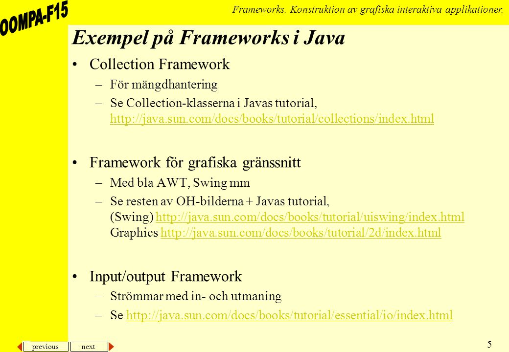 previous next 26 Frameworks.Konstruktion av grafiska interaktiva applikationer.
