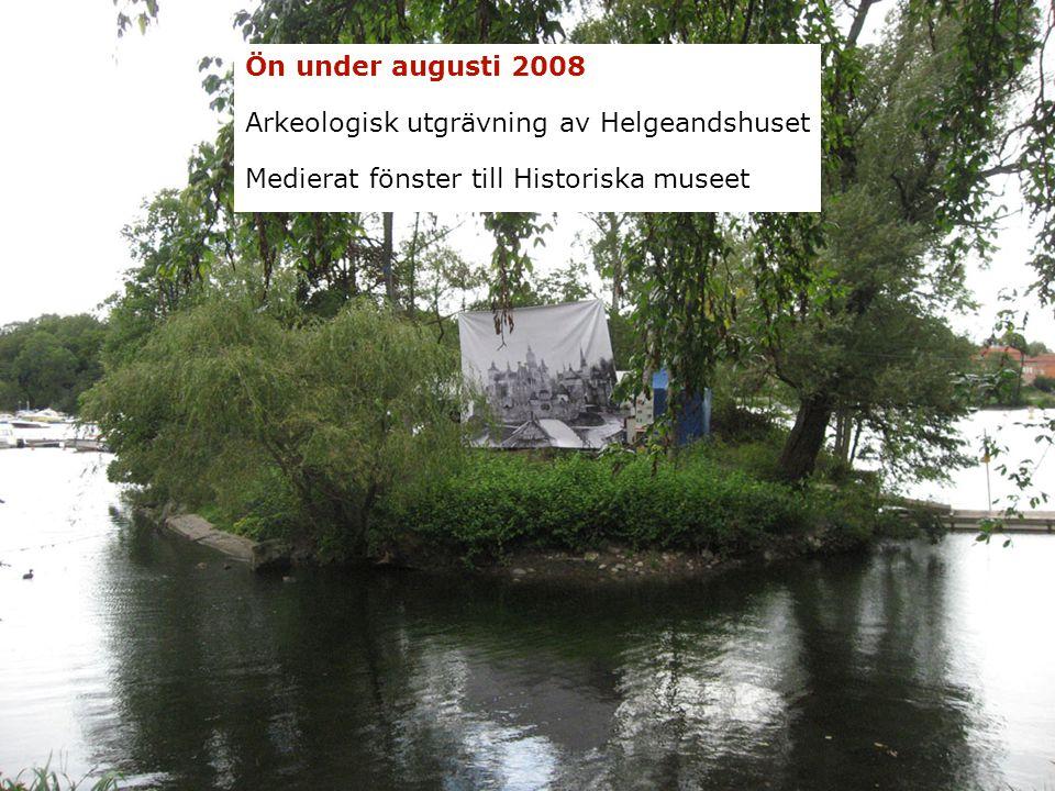 Ön under augusti 2008 Arkeologisk utgrävning av Helgeandshuset Medierat fönster till Historiska museet