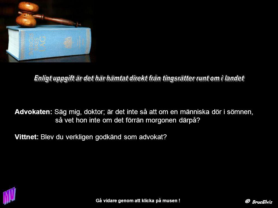 ® BrucElvis Gå vidare genom att klicka på musen . Några exempel på underhållande skyltning.