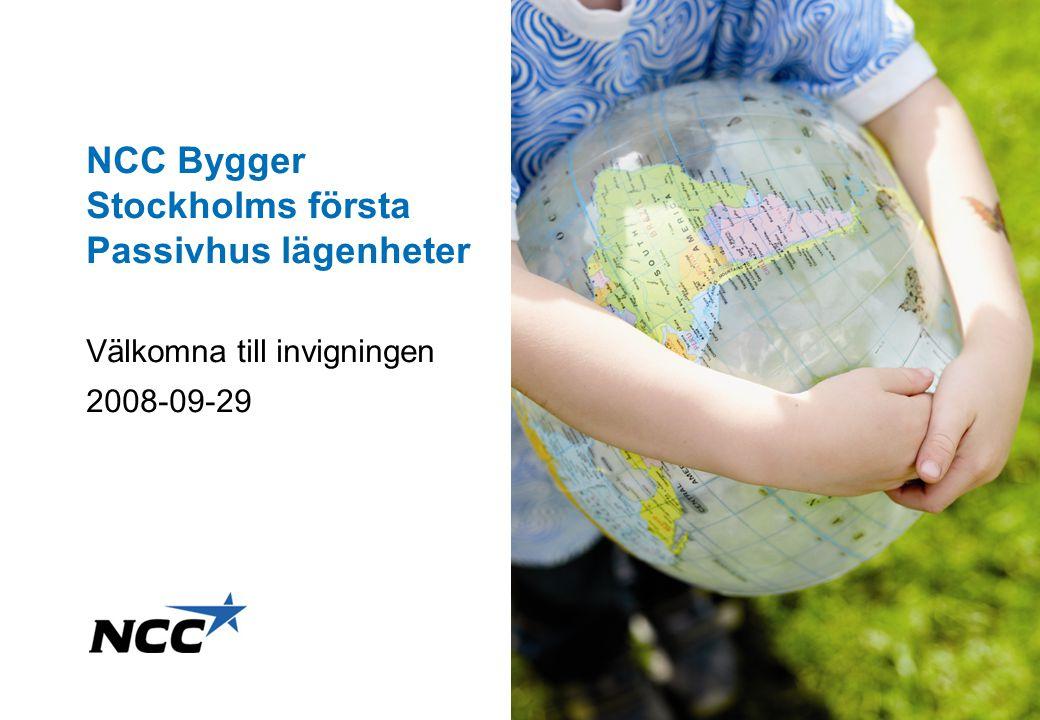 NCC Bygger Stockholms första Passivhus lägenheter Välkomna till invigningen 2008-09-29