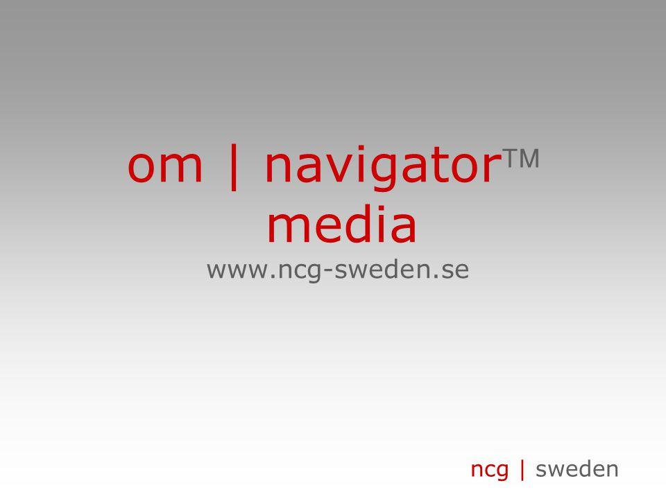 ncg | sweden om | navigator media www.ncg-sweden.se