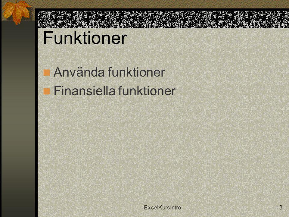 ExcelKursIntro13 Funktioner  Använda funktioner  Finansiella funktioner