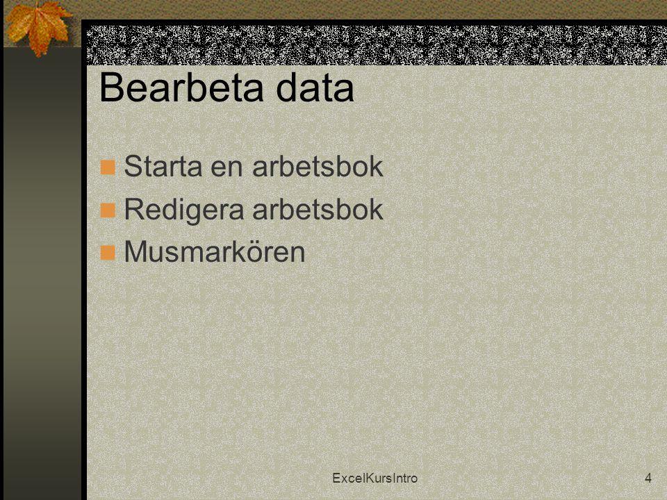 ExcelKursIntro5 Gamla och nya filer  Öppna och spara arbetsböcker