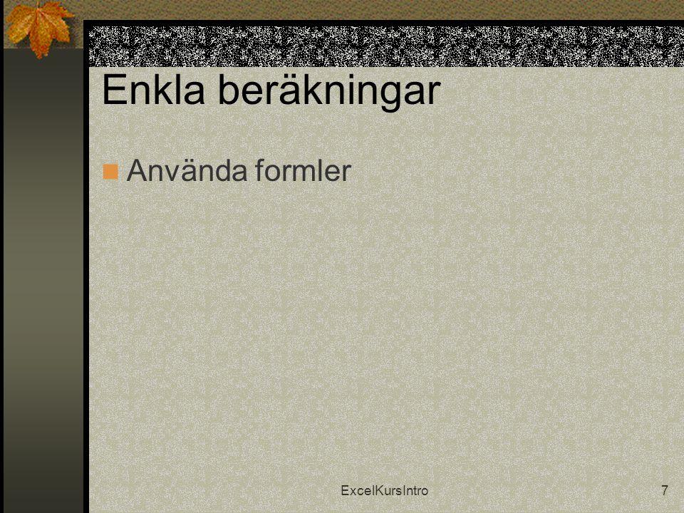 ExcelKursIntro8 Arbeta med blad i arbetsbok  Använda arbetsblad  Gruppering av arbetsblad