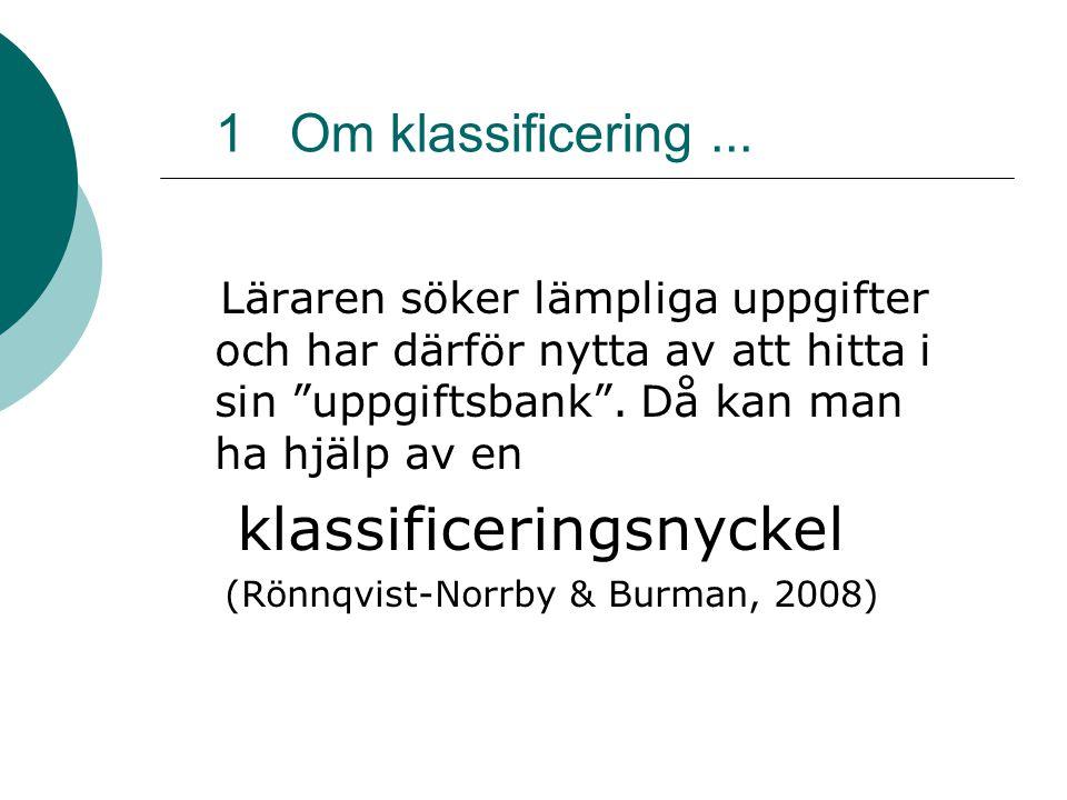 1 Om klassificering...