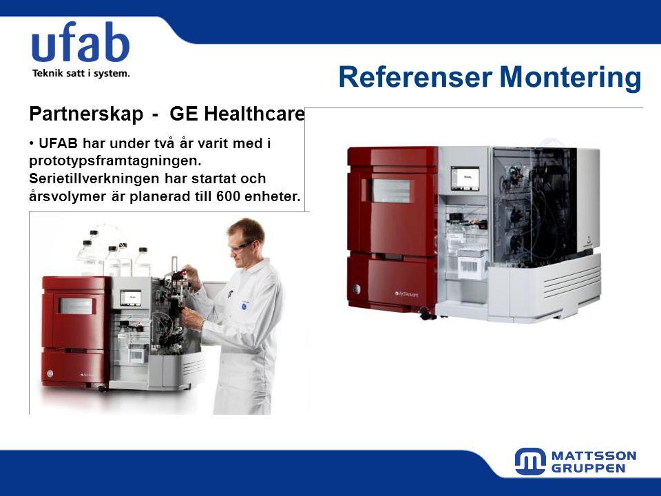 Referenser Montering Partnerskap - GE Healthcare • UFAB har under två år varit med i prototypsframtagningen. Serietillverkningen har startat och årsvo