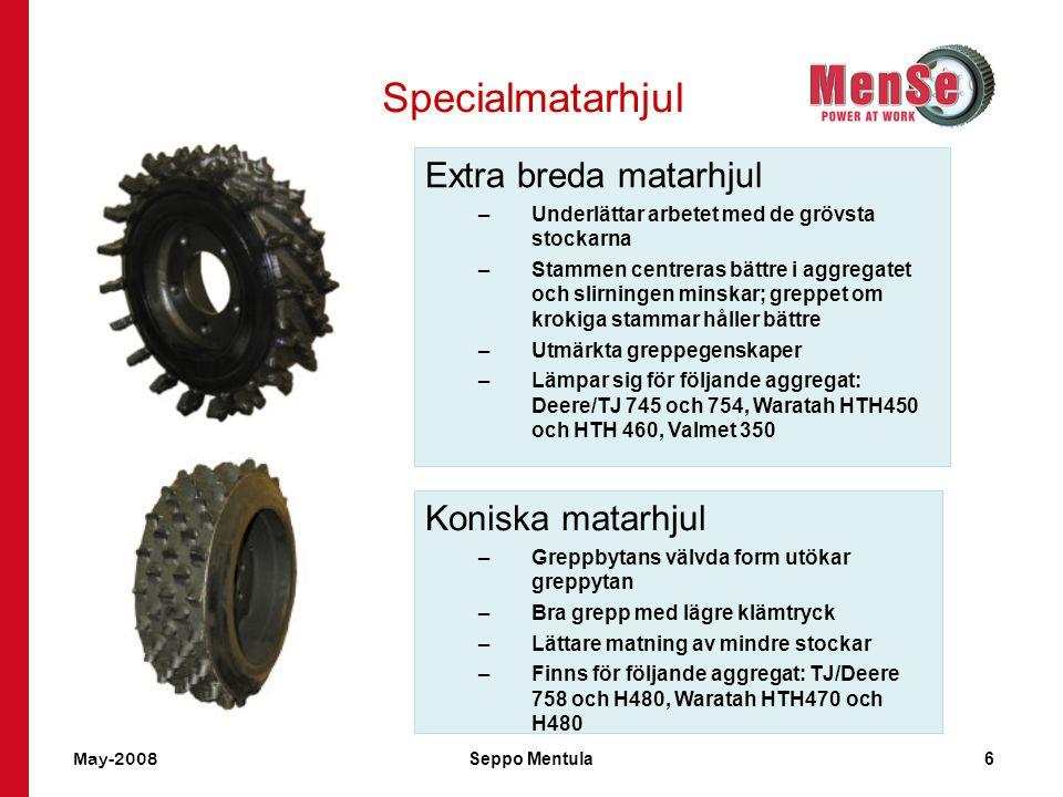 May-2008Seppo Mentula7 Traditionella matarhjul av stål Konstruktion och egenskaper –Lätta, förmånliga –Utan fjädrande egenskaper –Optimal gripyta beroende på stocken (standard-, skonsam, aggressiv, eukalyptus) –Piggarna kan bytas ut / hjulet kan renoveras