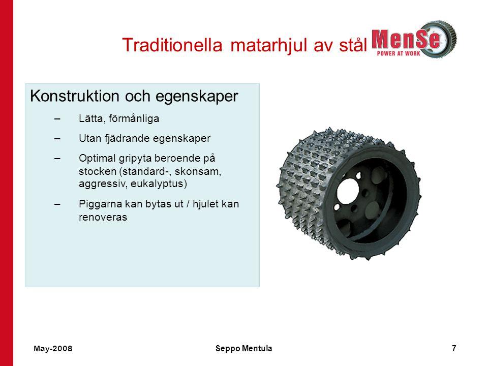 May-2008Seppo Mentula8 Större antal kubikmeter till lägre kostnad Noggrannare måttbestämning Bättre kvalitet på virket Bättre arbetsergonomi: lägre vibration och buller Bästa totalproduktivitet, kubikmeter/dygn Lägsta sammanlagda produktionskostnad för skördaren med matarhjul, drift och underhåll.