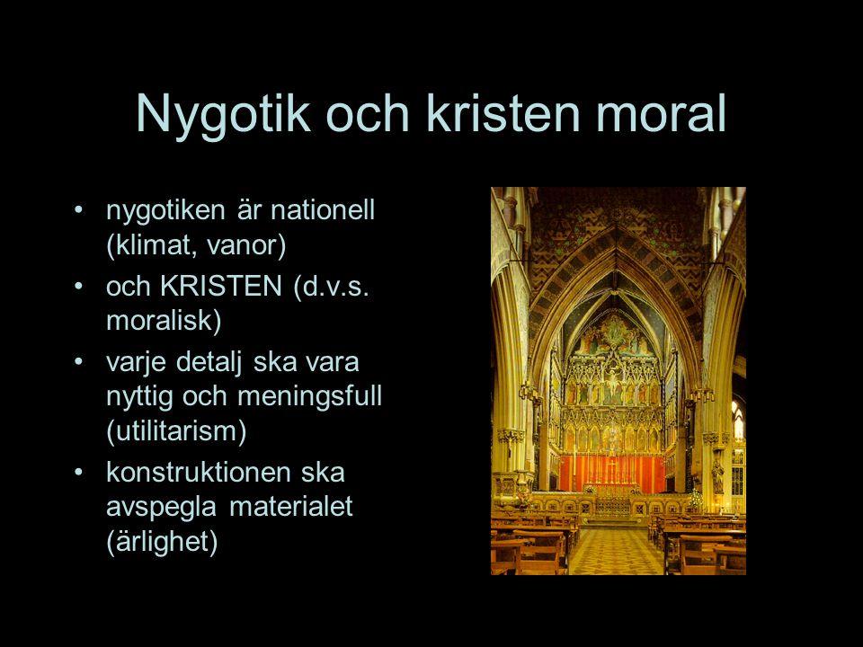 Nygotik och kristen moral •nygotiken är nationell (klimat, vanor) •och KRISTEN (d.v.s.