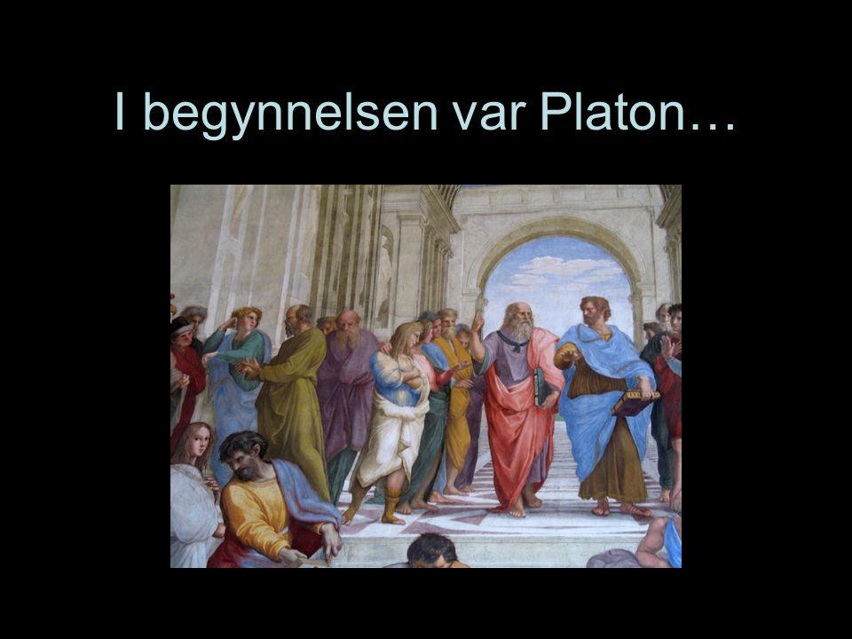 I begynnelsen var Platon…