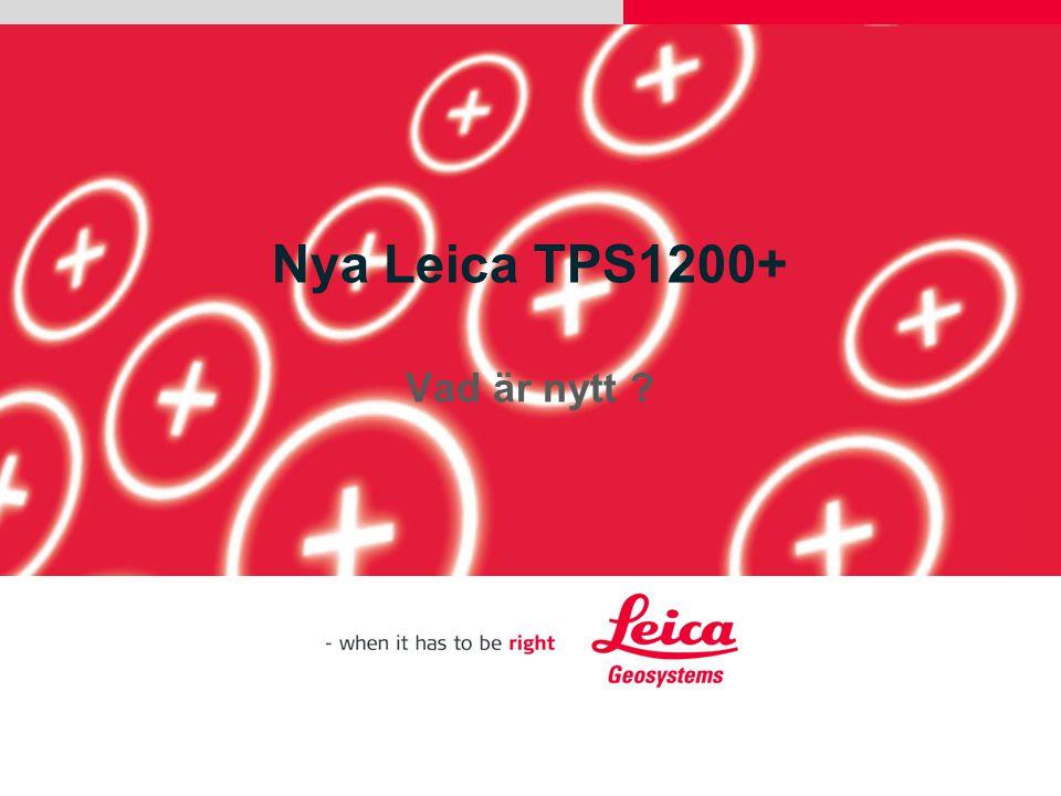 Nya Leica TPS1200+ Vad är nytt ?