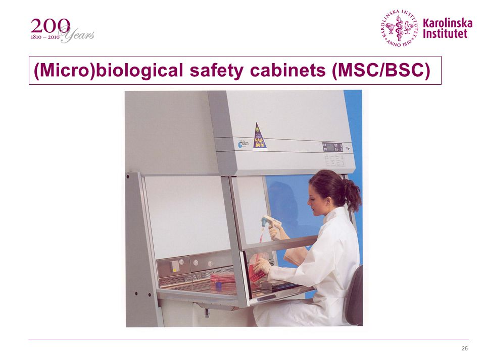 25 (Micro)biological safety cabinets (MSC/BSC)
