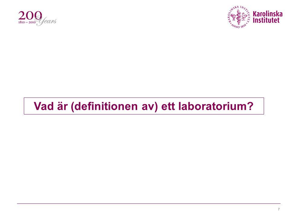 7 Vad är (definitionen av) ett laboratorium?